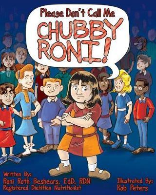 Please Don't Call Me Chubby Roni! by Roni Roth Beshears