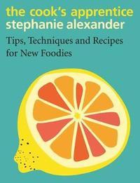 The Cook's Apprentice by Stephanie Alexander