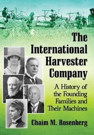 The International Harvester Company by Chaim M Rosenberg