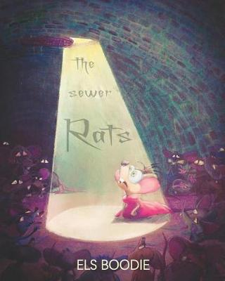 The Sewer Rats by Els Boodie image