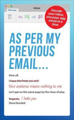 As Per My Previous Email ... by Steve Burdett