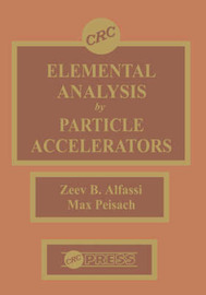 Elemental Analysis by Particle Accelerators by Zeev B Alfassi