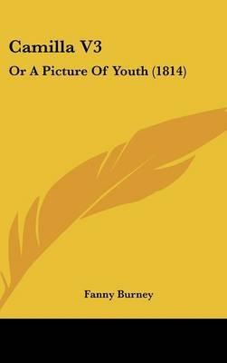 Camilla V3: Or a Picture of Youth (1814) by Frances Burney image