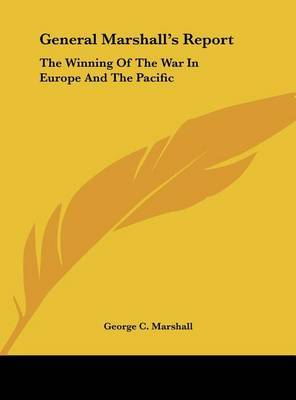 General Marshall's Report: The Winning of the War in Europe and the Pacific by George C Marshall image