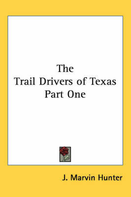 The Trail Drivers of Texas Part One