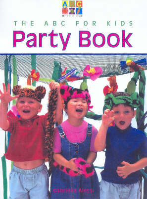 The ABC for Kids Party Book (ABC for Kids) by Gabriella Alessi