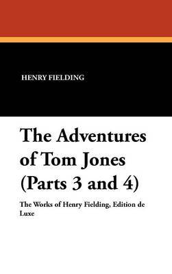 The Adventures of Tom Jones (Parts 3 and 4) by Henry Fielding image