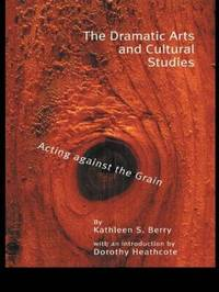 The Dramatic Arts and Cultural Studies by Kathleen S Berry image