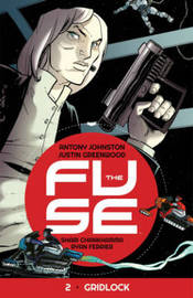 The Fuse: Volume 2 by Antony Johnston