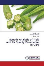Genetic Analysis of Yield and Its Quality Parameters in Okra by Patel Himani