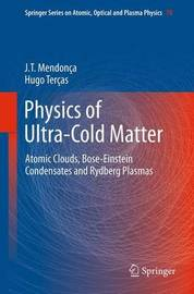 Physics of Ultra-Cold Matter by J.T. Mendonca