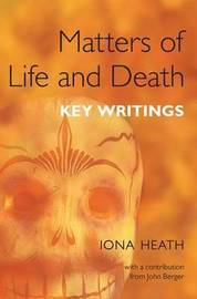 Matters of Life and Death by Iona Heath image