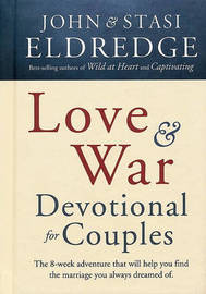 Love and War Devotional for Couples by John Eldredge