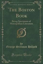 The Boston Book by George Stillman Hillard