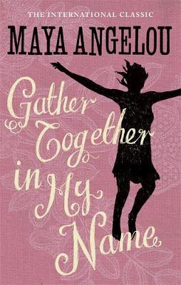 Gather Together In My Name by Maya Angelou image