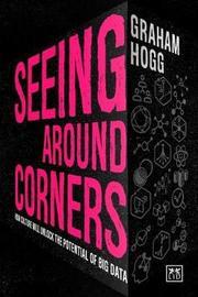 Seeing Around Corners by Graham Hogg