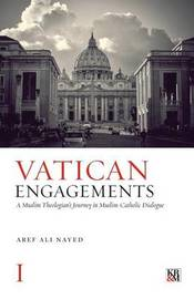 Vatican Engagements by Aref Ali Nayed