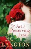 The Art Of Preserving Love by Ada Langton
