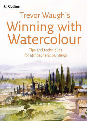 Trevor Waugh's Winning with Watercolour by Trevor Waugh image