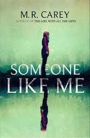 Someone Like Me by M R Carey image