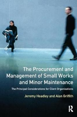 The Procurement and Management of Small Works and Minor Maintenance by Jeremy Headley image