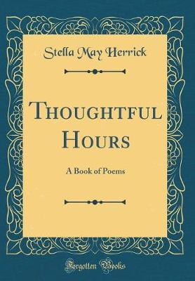 Thoughtful Hours by Stella May Herrick image