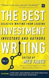 The Best Investment Writing - Volume 2 by Meb Faber