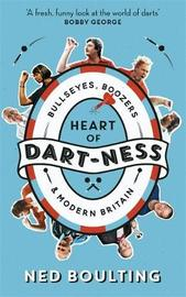 Heart of Dart-ness by Ned Boulting