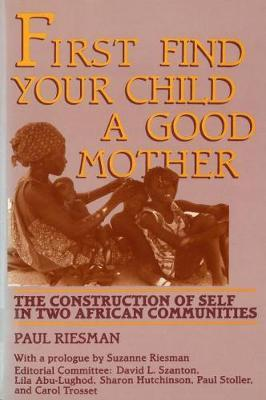 First Find Your Child a Good Mother by Paul Riesman