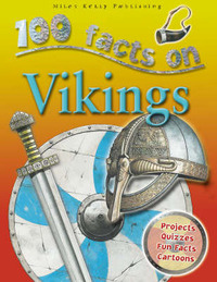 100 Facts - Vikings by Miles Kelly