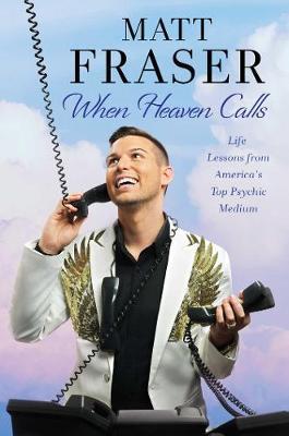 When Heaven Calls by Matt Fraser