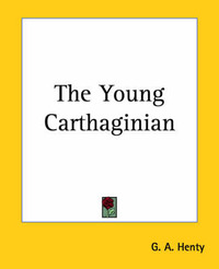 The Young Carthaginian by G.A.Henty