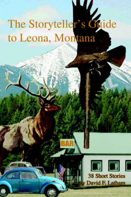 The Storyteller's Guide to Leona, Montana by David F Latham image