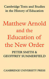 Cambridge Texts and Studies in the History of Education by Matthew Arnold