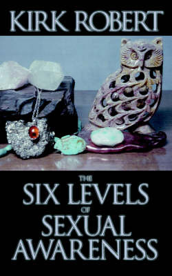 The Six Levels of Sexual Awareness by Kirk Robert image