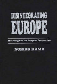 Disintegrating Europe by Noriko Hama