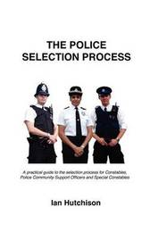 Police Recruit Selection Process by Ian Colin Hutchison image