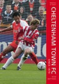 Cheltenham Town FC Since 1970 by Peter Matthews image