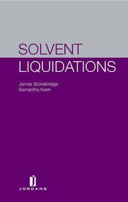 Solvent Liquidations by James Stonebridge