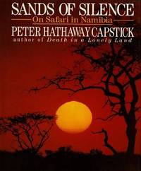 Sands of Silence: On Safari in Namibia by Peter Hathaway Capstick image