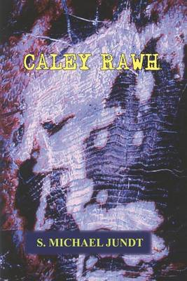 Caley Rawh by S. Michael Jundt