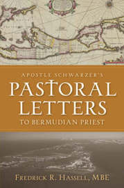 Apostle Schwarzer's Pastoral Letters to Bermudian Priest by Fredrick, R. Hassell image