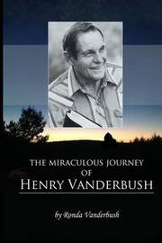 The Miraculous Journey of Henry Vanderbush by Ronda J Vanderbush image