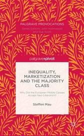 Inequality, Marketization and the Majority Class by Steffen Mau