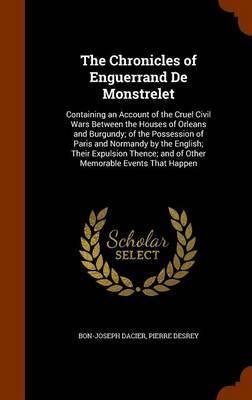 The Chronicles of Enguerrand de Monstrelet by Bon-Joseph Dacier