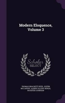Modern Eloquence, Volume 3 by Thomas Brackett Reed image