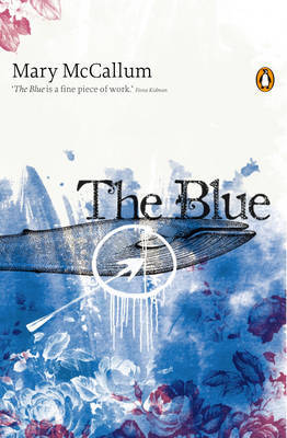 The Blue by Mary McCallum