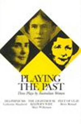 Playing the Past: Three Plays by Australian Women by Catherine Shepherd image