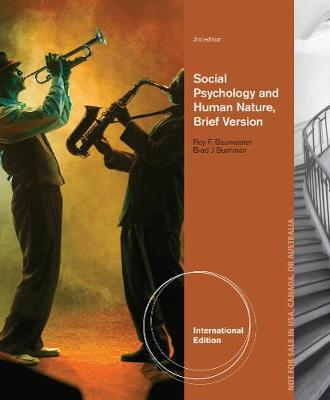 Social Psychology and Human Nature, Brief International Edition by Brad Bushman