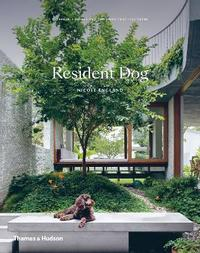 Resident Dog: Incredible Homes and the Dogs That Live There by Nicole England